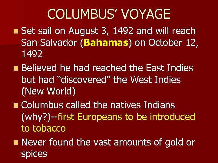 COLUMBUS' VOYAGE n Set sail on August 3, 1492 and will reach San Salvador