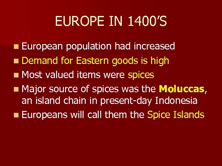 EUROPE IN 1400'S n European population had increased n Demand for Eastern goods is