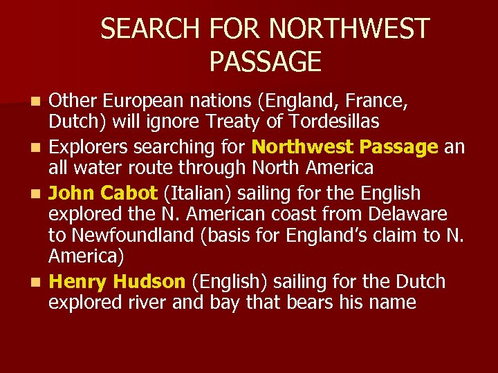 SEARCH FOR NORTHWEST PASSAGE Other European nations (England, France, Dutch) will ignore Treaty of