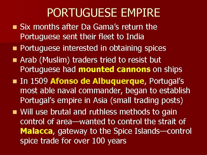 PORTUGUESE EMPIRE n n n Six months after Da Gama's return the Portuguese sent