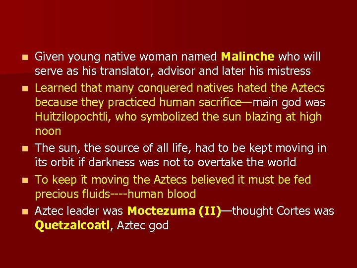 n n n Given young native woman named Malinche who will serve as his
