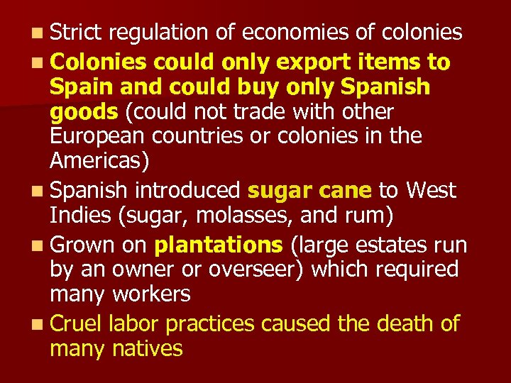 n Strict regulation of economies of colonies n Colonies could only export items to