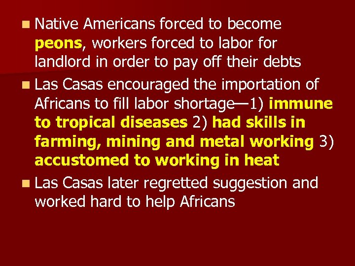 n Native Americans forced to become peons, workers forced to labor for landlord in