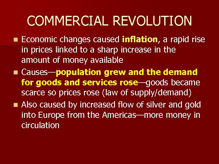 COMMERCIAL REVOLUTION Economic changes caused inflation, a rapid rise in prices linked to a