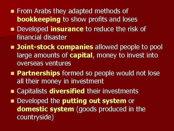 n n n From Arabs they adapted methods of bookkeeping to show profits and