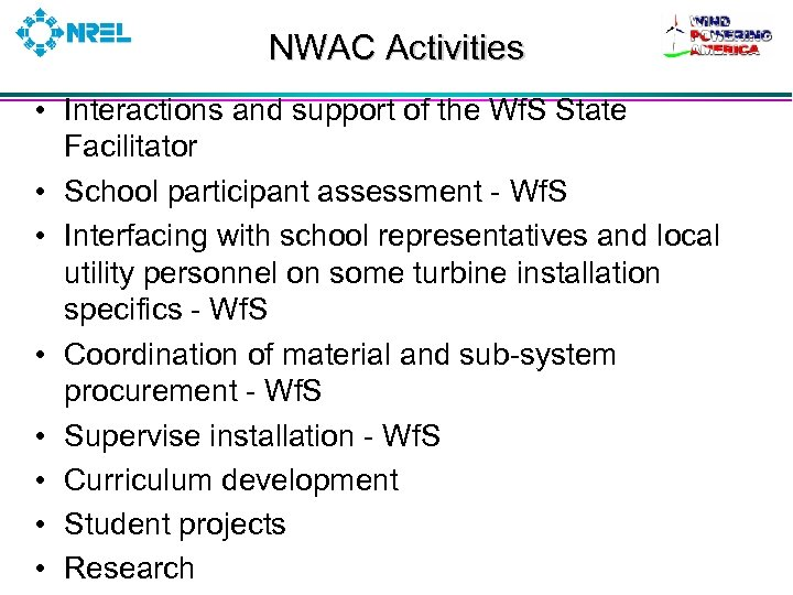 NWAC Activities • Interactions and support of the Wf. S State Facilitator • School