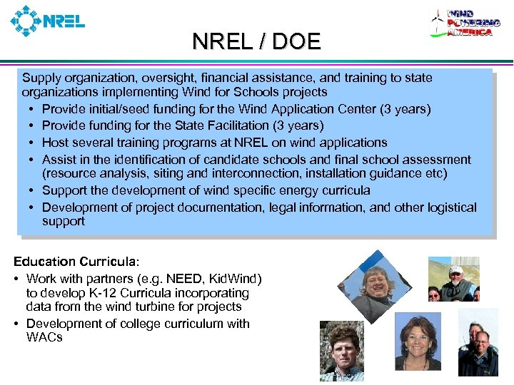 NREL / DOE Supply organization, oversight, financial assistance, and training to state organizations implementing