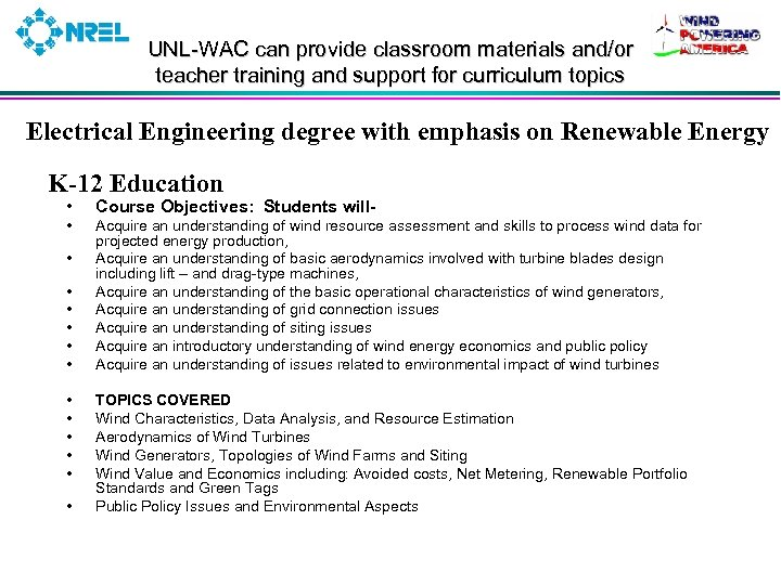 UNL-WAC can provide classroom materials and/or teacher training and support for curriculum topics Electrical
