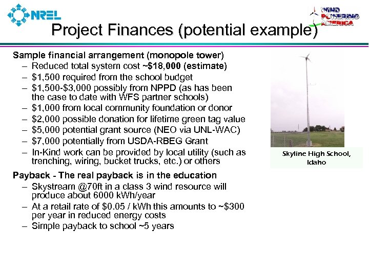 Project Finances (potential example) Sample financial arrangement (monopole tower) – Reduced total system cost