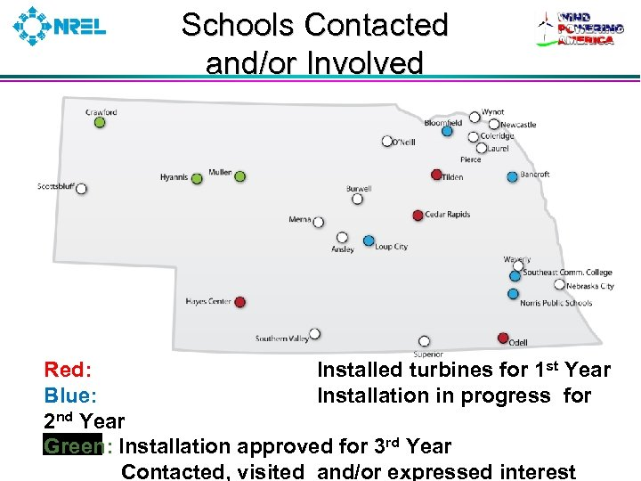 Schools Contacted and/or Involved Red: Installed turbines for 1 st Year Blue: Installation in