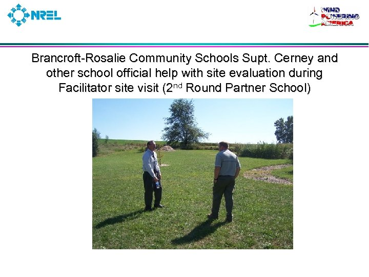 Brancroft-Rosalie Community Schools Supt. Cerney and other school official help with site evaluation during