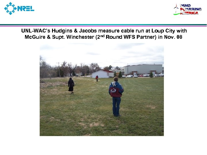 UNL-WAC's Hudgins & Jacobs measure cable run at Loup City with Mc. Guire &