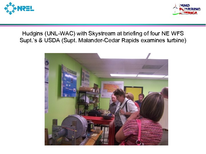 Hudgins (UNL-WAC) with Skystream at briefing of four NE WFS Supt. 's & USDA