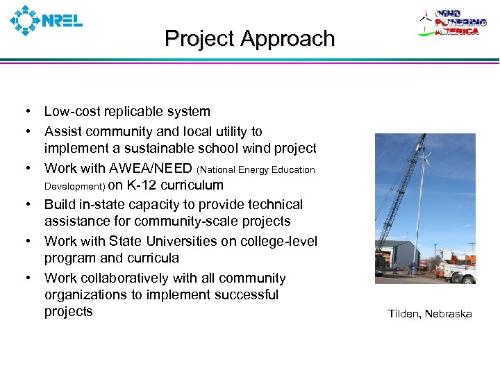 Project Approach • Low-cost replicable system • Assist community and local utility to implement