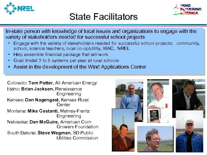 State Facilitators In-state person with knowledge of local issues and organizations to engage with
