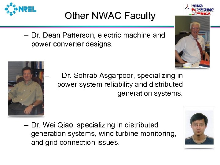 Other NWAC Faculty – Dr. Dean Patterson, electric machine and power converter designs. –
