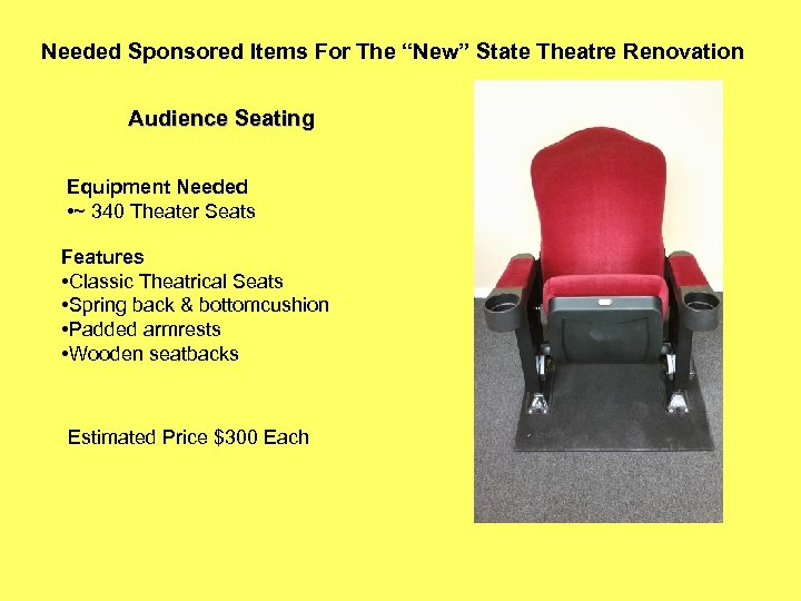"""Needed Sponsored Items For The """"New"""" State Theatre Renovation Audience Seating Equipment Needed •"""