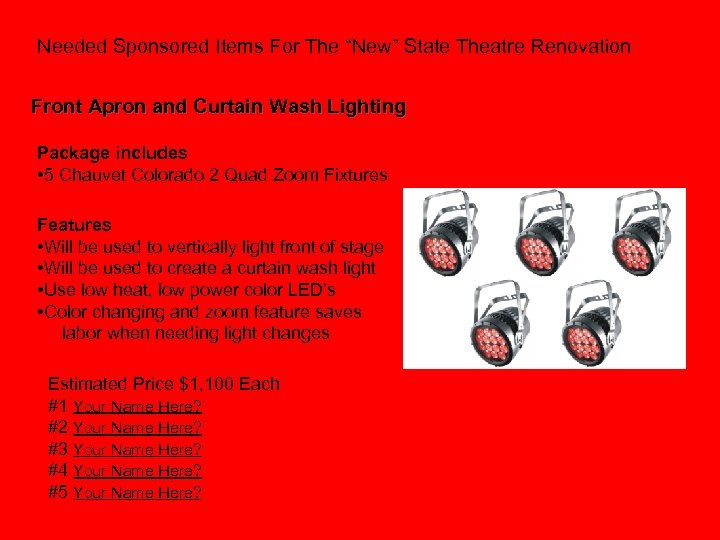 """Needed Sponsored Items For The """"New"""" State Theatre Renovation Front Apron and Curtain Wash"""
