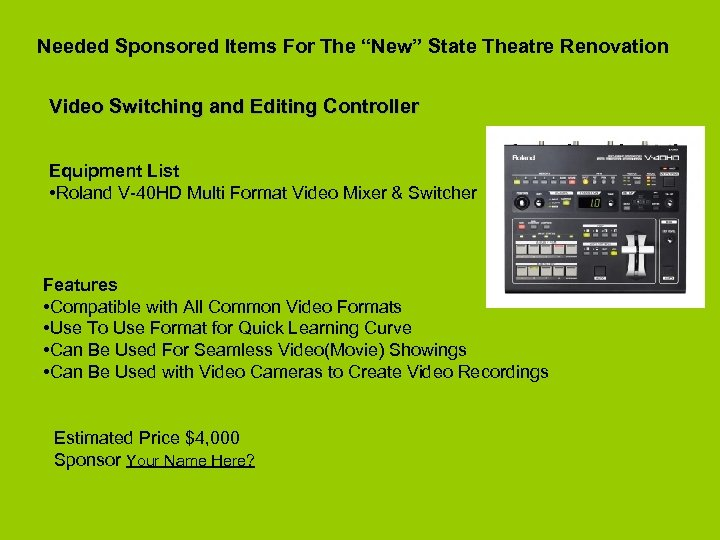 """Needed Sponsored Items For The """"New"""" State Theatre Renovation Video Switching and Editing Controller"""