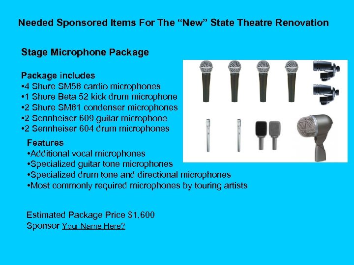 """Needed Sponsored Items For The """"New"""" State Theatre Renovation Stage Microphone Package includes •"""