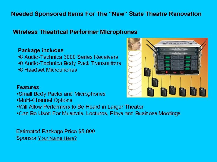 """Needed Sponsored Items For The """"New"""" State Theatre Renovation Wireless Theatrical Performer Microphones Package"""