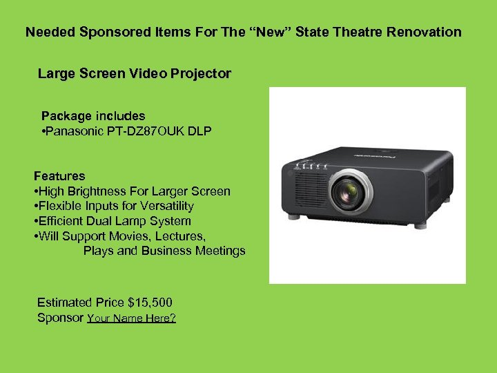 """Needed Sponsored Items For The """"New"""" State Theatre Renovation Large Screen Video Projector Package"""