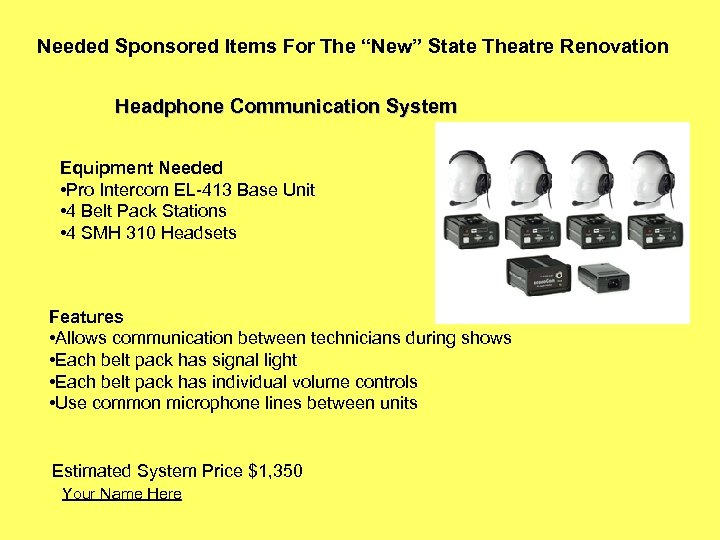 """Needed Sponsored Items For The """"New"""" State Theatre Renovation Headphone Communication System Equipment Needed"""