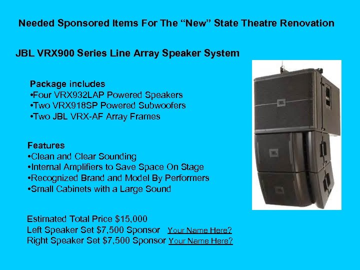 """Needed Sponsored Items For The """"New"""" State Theatre Renovation JBL VRX 900 Series Line"""