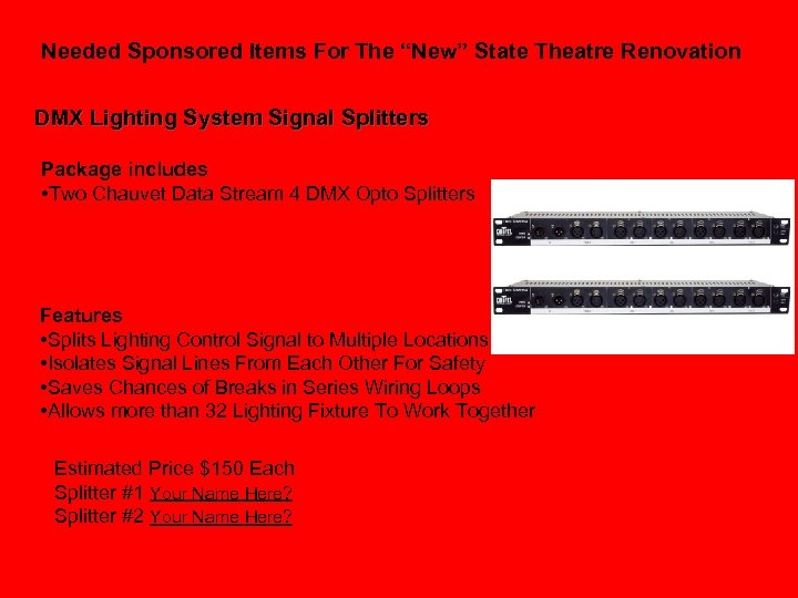 """Needed Sponsored Items For The """"New"""" State Theatre Renovation DMX Lighting System Signal Splitters"""