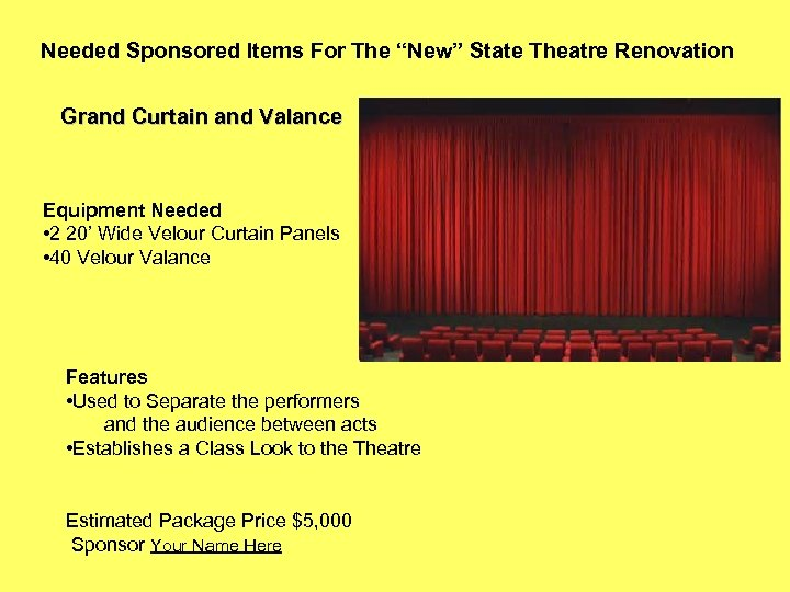 """Needed Sponsored Items For The """"New"""" State Theatre Renovation Grand Curtain and Valance Equipment"""
