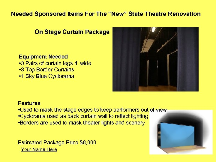 """Needed Sponsored Items For The """"New"""" State Theatre Renovation On Stage Curtain Package Equipment"""