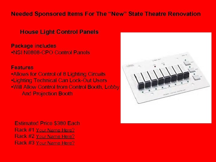 """Needed Sponsored Items For The """"New"""" State Theatre Renovation House Light Control Panels Package"""