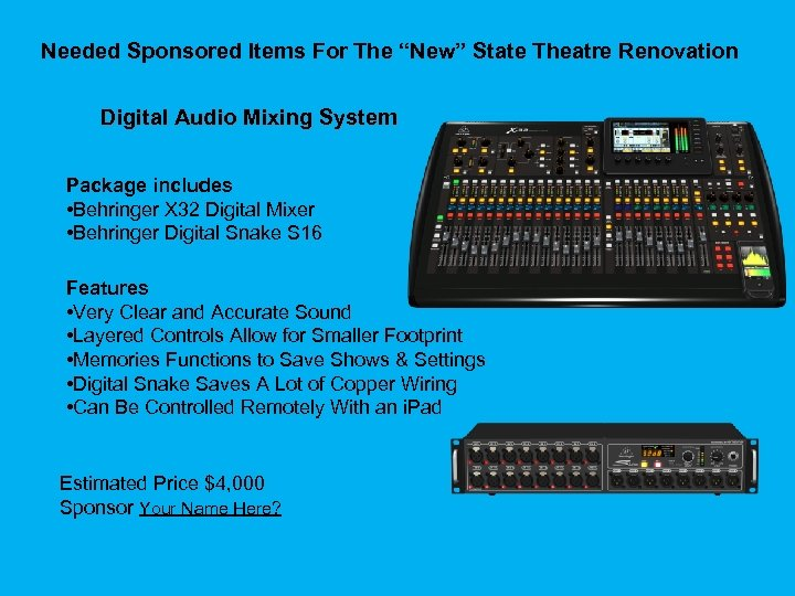 """Needed Sponsored Items For The """"New"""" State Theatre Renovation Digital Audio Mixing System Package"""