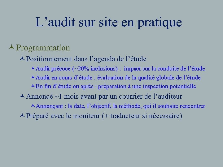 L'audit sur site en pratique © Programmation ©Positionnement dans l'agenda de l'étude ©Audit précoce