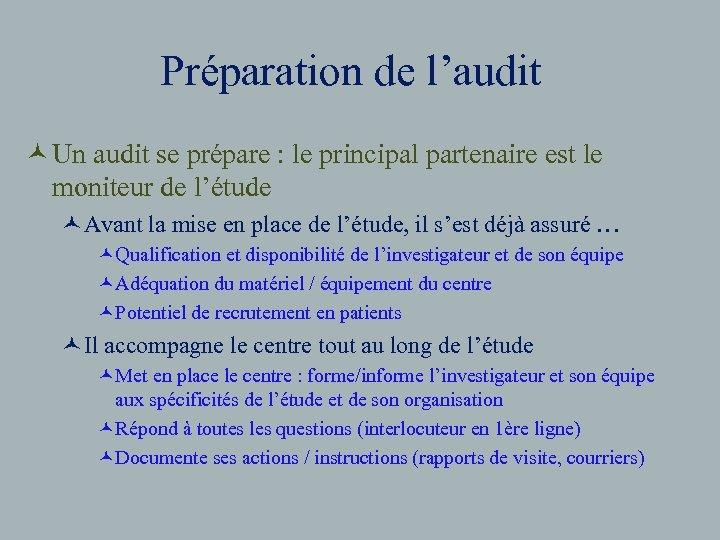 Préparation de l'audit © Un audit se prépare : le principal partenaire est le