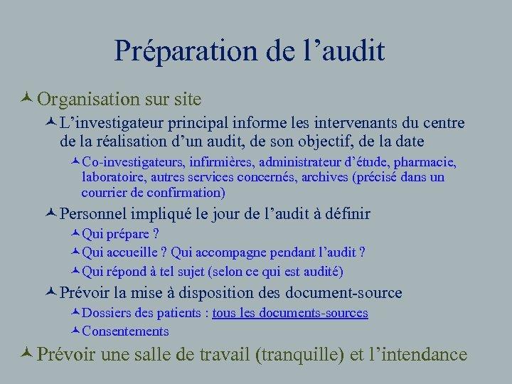 Préparation de l'audit © Organisation sur site ©L'investigateur principal informe les intervenants du centre
