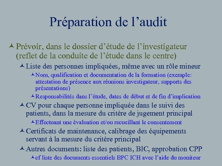 Préparation de l'audit © Prévoir, dans le dossier d'étude de l'investigateur (reflet de la