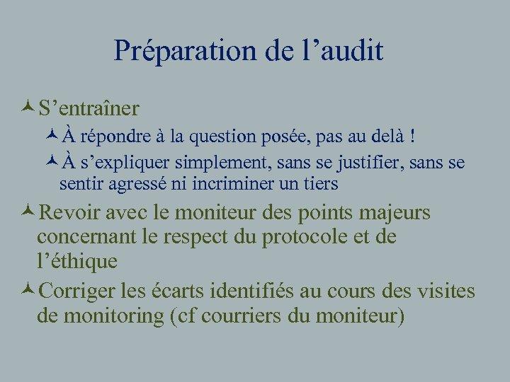 Préparation de l'audit ©S'entraîner ©À répondre à la question posée, pas au delà !