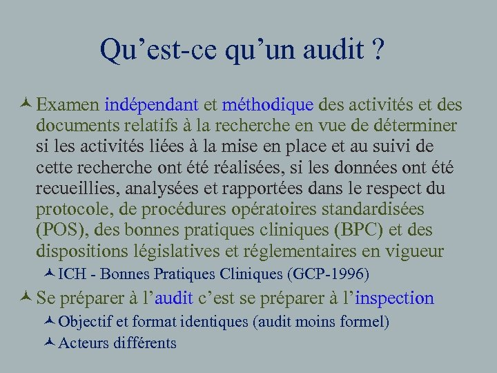Qu'est-ce qu'un audit ? © Examen indépendant et méthodique des activités et des documents