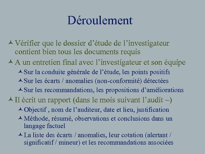 Déroulement © Vérifier que le dossier d'étude de l'investigateur contient bien tous les documents