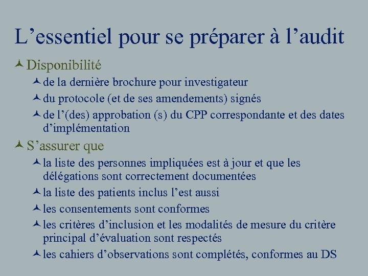 L'essentiel pour se préparer à l'audit © Disponibilité ©de la dernière brochure pour investigateur