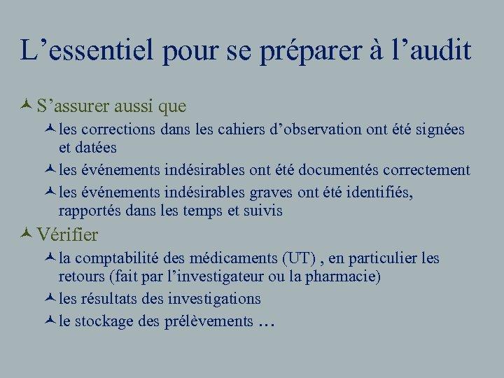 L'essentiel pour se préparer à l'audit © S'assurer aussi que ©les corrections dans les