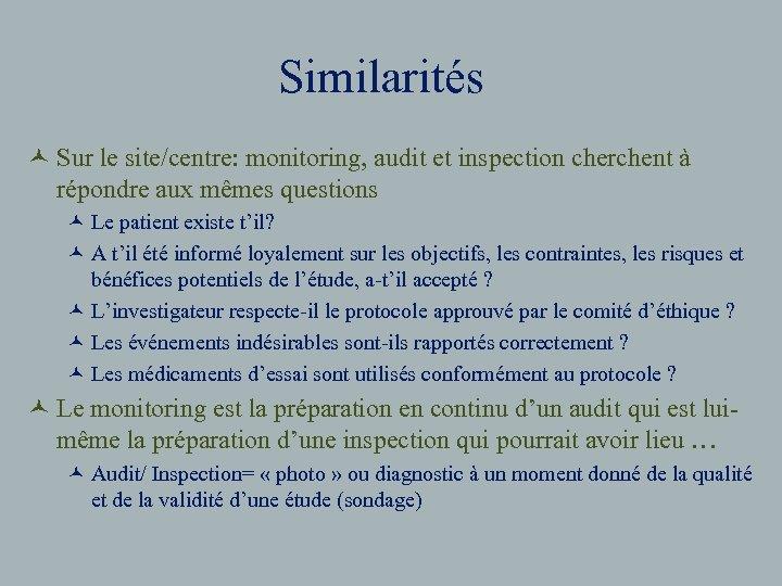 Similarités © Sur le site/centre: monitoring, audit et inspection cherchent à répondre aux mêmes