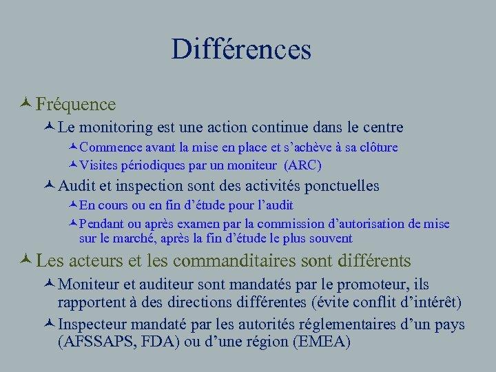 Différences © Fréquence ©Le monitoring est une action continue dans le centre ©Commence avant