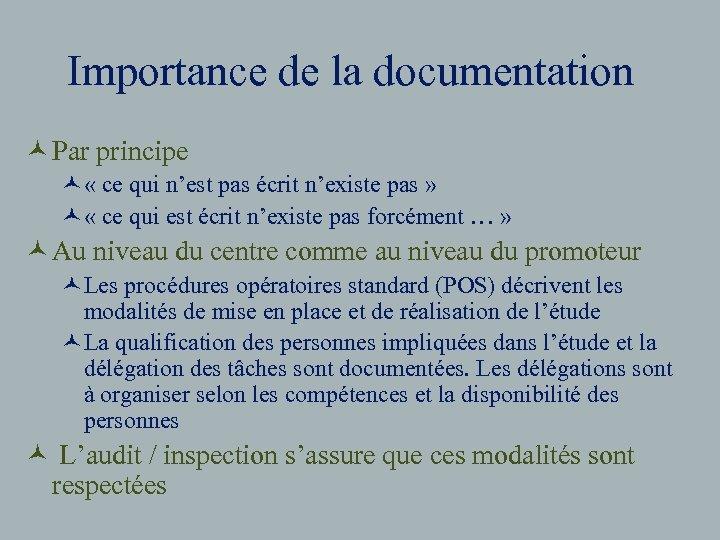 Importance de la documentation © Par principe © « ce qui n'est pas écrit