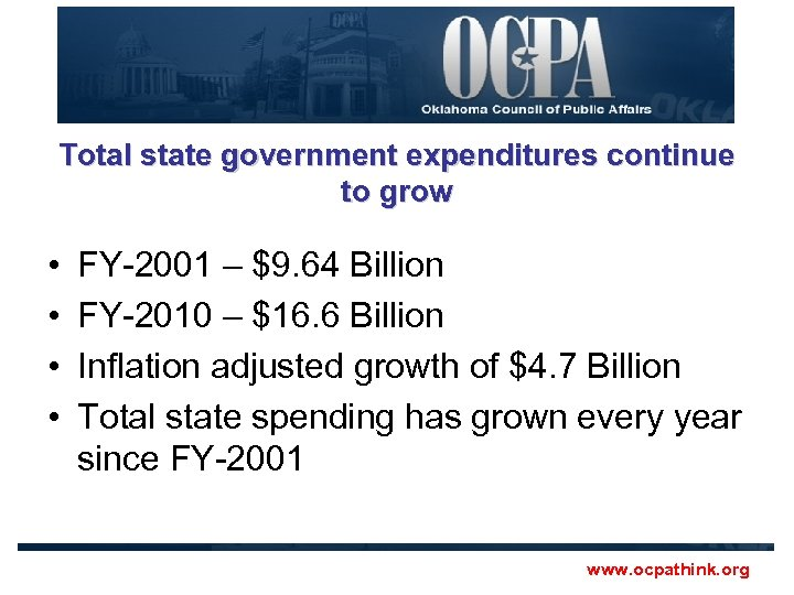 Total state government expenditures continue to grow • • FY-2001 – $9. 64 Billion