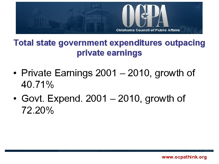 Total state government expenditures outpacing private earnings • Private Earnings 2001 – 2010, growth