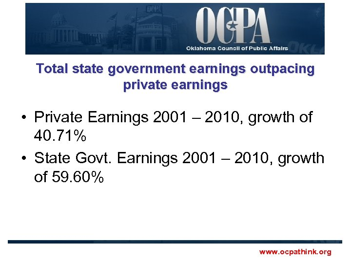 Total state government earnings outpacing private earnings • Private Earnings 2001 – 2010, growth