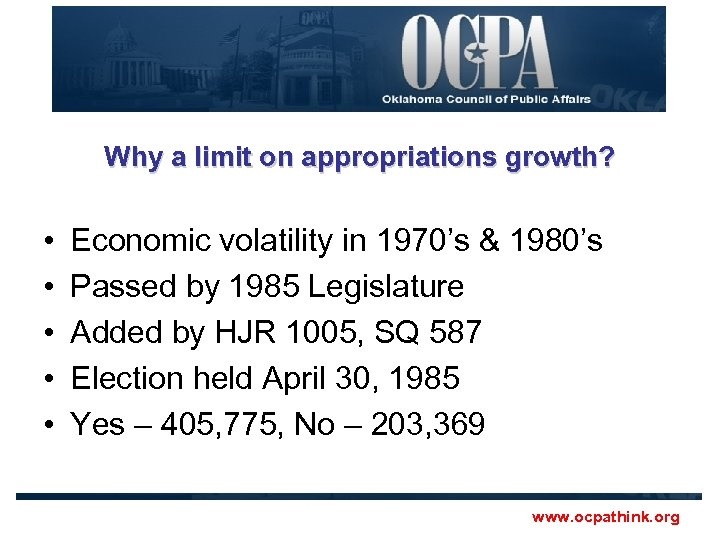 Why a limit on appropriations growth? • • • Economic volatility in 1970's &