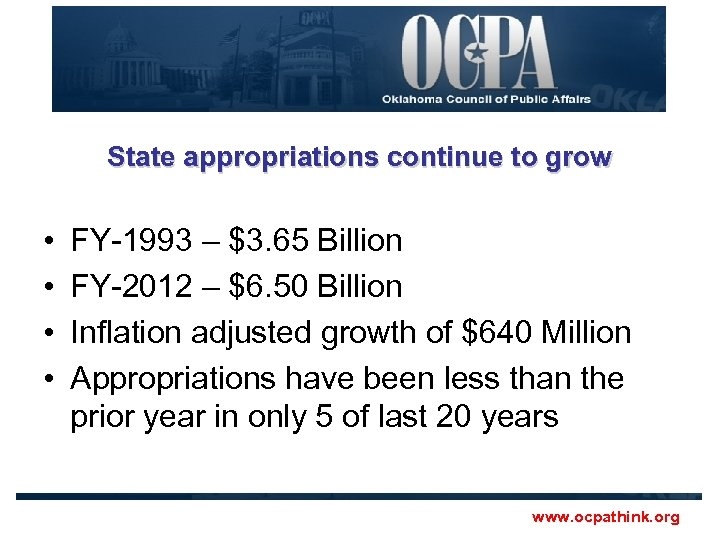 State appropriations continue to grow • • FY-1993 – $3. 65 Billion FY-2012 –